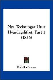 Nya Teckningar Utur Hvardagslifvet, Part 1 (1836)