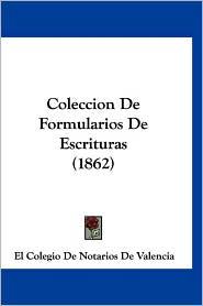 Coleccion de Formularios de Escrituras (1862)