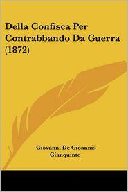 Della Confisca Per Contrabbando Da Guerra (1872)