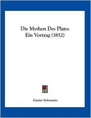 Die Mythen Des Plato: Ein Vortrag (1852)