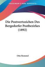 Die Postwertzeichen Des Bergedorfer Postbezirkes (1892)