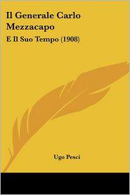 Il Generale Carlo Mezzacapo: E Il Suo Tempo (1908)