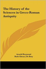 The History of the Sciences in Greco-Roman Antiquity