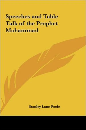 Speeches and Table Talk of the Prophet Mohammad