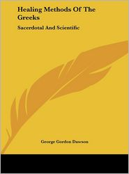Healing Methods of the Greeks: Sacerdotal and Scientific