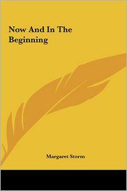 Now and in the Beginning Now and in the Beginning