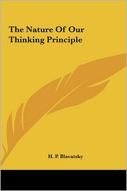 The Nature of Our Thinking Principle the Nature of Our Thinking Principle