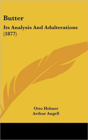 Butter: Its Analysis and Adulterations (1877)
