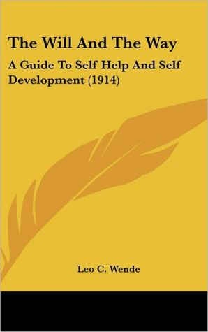 The Will and the Way: A Guide to Self Help and Self Development (1914)