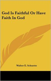 God Is Faithful or Have Faith in God