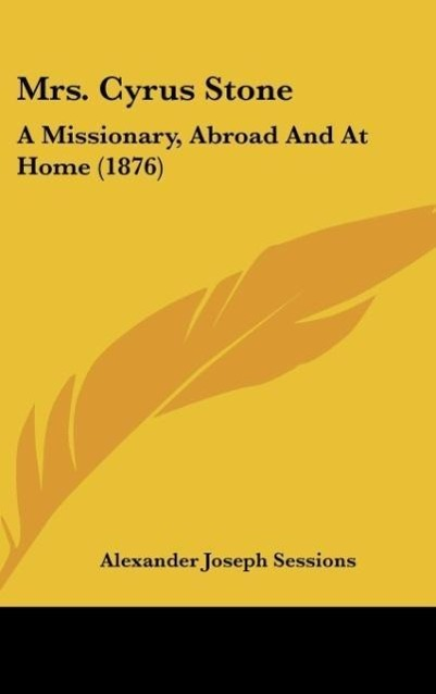 Mrs. Cyrus Stone: A Missionary, Abroad and at Home (1876)