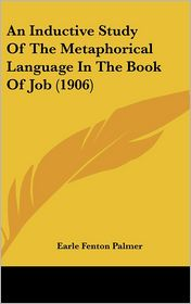 An Inductive Study of the Metaphorical Language in the Book of Job (1906)