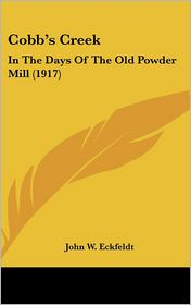 Cobb's Creek: In the Days of the Old Powder Mill (1917)