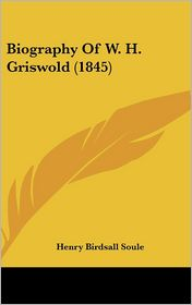 Biography of W. H. Griswold (1845)