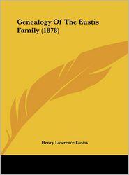 Genealogy of the Eustis Family (1878)
