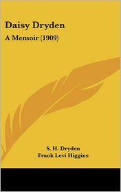 Daisy Dryden: A Memoir (1909)