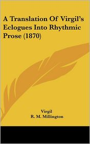 A Translation of Virgil's Eclogues Into Rhythmic Prose (1870)