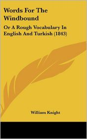 Words for the Windbound: Or a Rough Vocabulary in English and Turkish (1843)