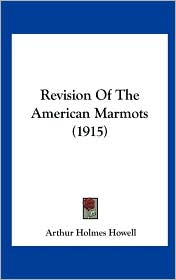 Revision of the American Marmots (1915)