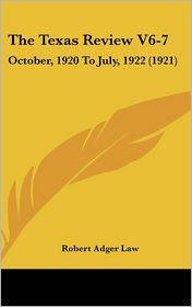The Texas Review V6-7: October, 1920 to July, 1922 (1921)
