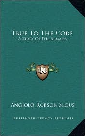 True to the Core: A Story of the Armada