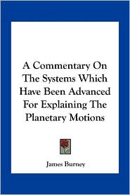 A Commentary on the Systems Which Have Been Advanced for Explaining the Planetary Motions