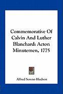 Commemorative of Calvin and Luther Blanchard: Acton Minutemen, 1775 - Hudson, Alfred Sereno