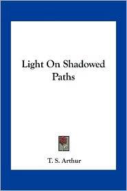 Light on Shadowed Paths