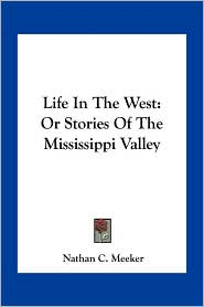 Life in the West: Or Stories of the Mississippi Valley