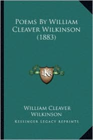 Poems by William Cleaver Wilkinson (1883) Poems by William Cleaver Wilkinson (1883)