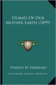 Stories of Our Mother Earth (1899) Stories of Our Mother Earth (1899)
