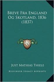 Breve Fra England Og Skotland, 1836 (1837)