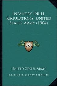 Infantry Drill Regulations, United States Army (1904)