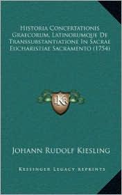 Historia Concertationis Graecorum, Latinorumque de Transsubshistoria Concertationis Graecorum, Latinorumque de Transsubstantiatione in Sacrae Eucharis