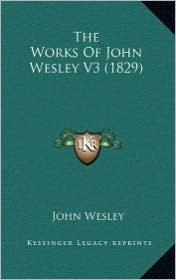 The Works of John Wesley V3 (1829)