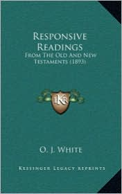 Responsive Readings: From the Old and New Testaments (1893)