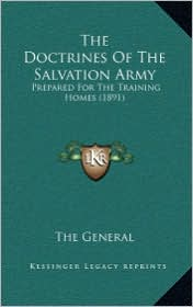 The Doctrines of the Salvation Army: Prepared for the Training Homes (1891)