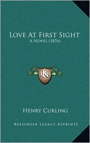 Love at First Sight: A Novel (1876)