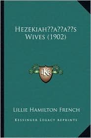 Hezekiahacentsa -A Centss Wives (1902)