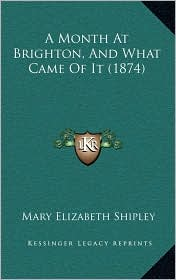 A Month at Brighton, and What Came of It (1874)