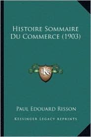 Histoire Sommaire Du Commerce (1903)