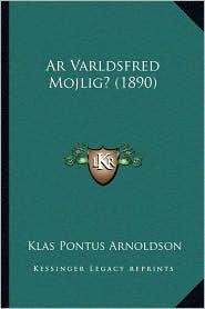 AR Varldsfred Mojlig? (1890)
