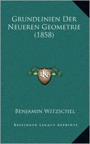 Grundlinien Der Neueren Geometrie (1858)