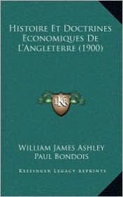 Histoire Et Doctrines Economiques de L'Angleterre (1900)