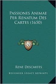 Passiones Animae Per Renatum Des Cartes (1650)