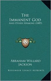 The Immanent God: And Other Sermons (1889)