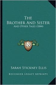 The Brother and Sister: And Other Tales (1844)