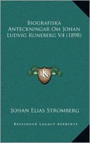 Biografiska Anteckningar Om Johan Ludvig Runeberg V4 (1898)