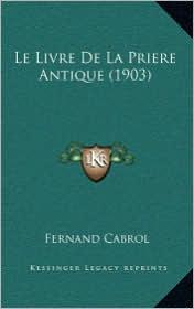 Le Livre de La Priere Antique (1903)