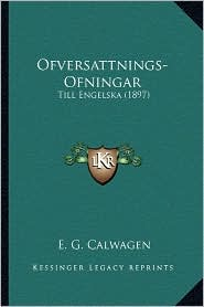 Ofversattnings-Ofningar: Till Engelska (1897)
